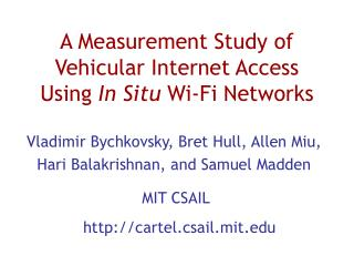 A Measurement Study of Vehicular Internet Access Using  In Situ  Wi-Fi Networks