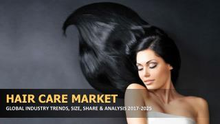 Hair Care Market Size, Trends, Analysis & Forecast 2017-2025