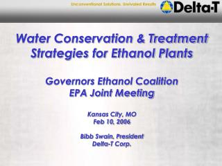 Water Conservation & Treatment Strategies for Ethanol Plants Governors Ethanol Coalition EPA Joint Meeting Kansas Ci