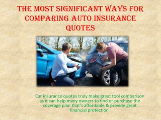 The Most Significant Ways for Comparing Auto Insurance Quotes