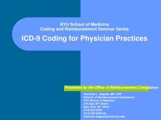 NYU School of Medicine Coding and Reimbursement Seminar Series   ICD-9 Coding for Physician Practices