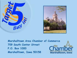Marshalltown Area Chamber of Commerce 709 South Center Street P.O. Box 1000 Marshalltown, Iowa 50158