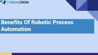 Benefits Of Robotic Process Automation