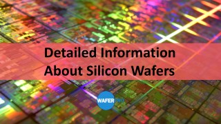 Detailed information about silicon wafers