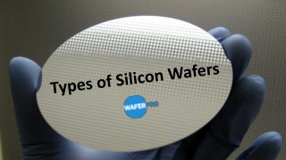 Types of Silicon Wafers