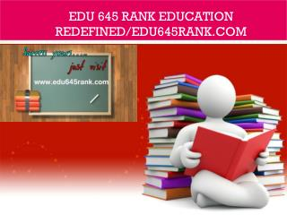 EDU 645 RANK Education Redefined/edu645rank.com