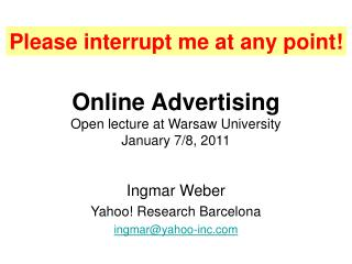 Online Advertising Open lecture at Warsaw University January 7/8, 2011