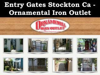 Entry Gates Stockton Ca