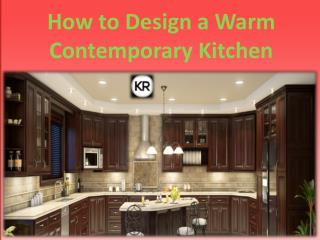 How to Design a Warm Contemporary Kitchen