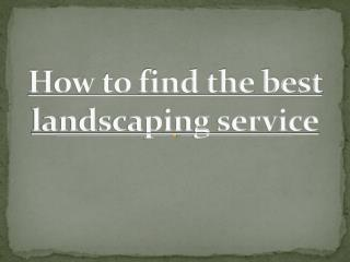 How to Hire a Trustworthy Landscaping & Gardening Services