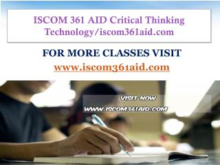 ISCOM 361 AID Critical Thinking  Technology/iscom361aid.com