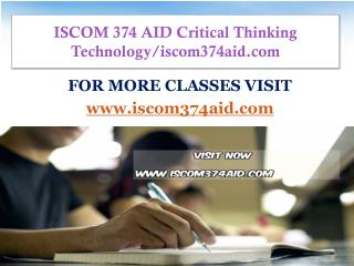 ISCOM 374 AID Critical Thinking  Technology/iscom374aid.com