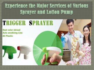 Experience the Major Services of Various Sprayer and Lotion Pump