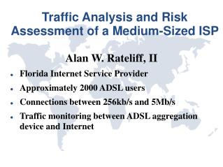 Traffic Analysis and Risk Assessment of a Medium-Sized ISP