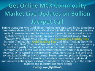 Get Online MCX Commodity Market Live Updates on Bullion Jackpot Call