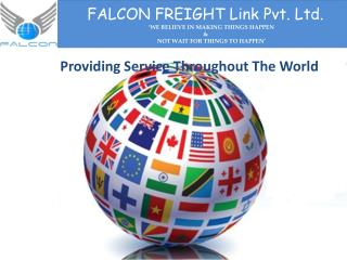 Falcon Freight PVT.LTD custom clearing agent, freight forwarding agent in India .