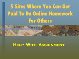 5 Sites Where You Can Get Paid To Do Online Homework For Others