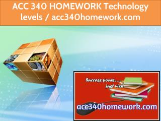 ACC 340 HOMEWORK Technology levels / acc340homework.com