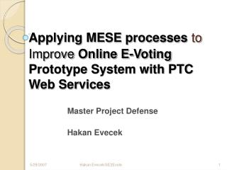 Applying MESE processes to Improve Online E-Voting Prototype System with PTC Web Services