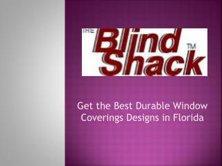 Get the Best Durable Window Coverings designs in Florida