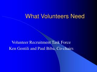 What Volunteers Need
