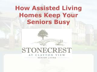 How Assisted Living Homes Keep Your Seniors Busy