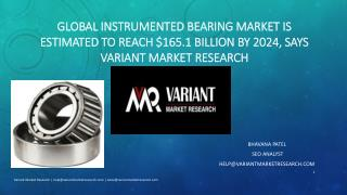 Global Instrumented Bearing Market is Estimated to Reach $165.1 Billion by 2024, Says Variant Market Research