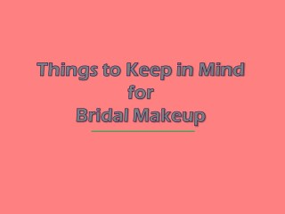 Things to keep in mind for Bridal Makeup