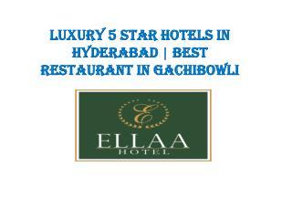 Luxury 5 star hotels in Hyderabad | Best Restaurant in Gachibowli