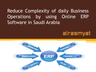 Reduce Complexity of daily Business Operations by using Online ERP Software in Saudi Arabia