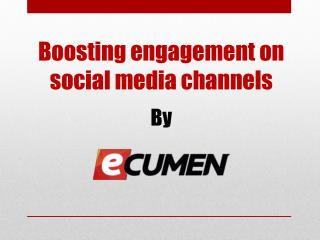 Boosting engagement on social media channels