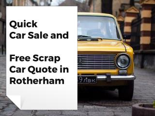 Quick Car Sale and Free Scrap Car Quote in Rotherham
