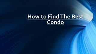 Basic Steps For Finding The Best Condo In Singapore
