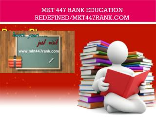 MKT 447 RANK Education Redefined/mkt447rank.com
