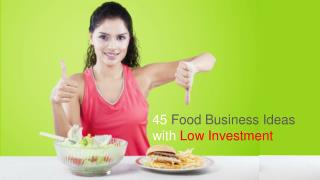 45 Food Business Ideas with Low Investment