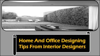Home And Office Designing Tips From Interior Designers