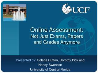 Online Assessment: Not Just Exams, Papers  and Grades Anymore