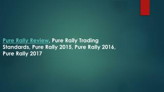 Pure Rally Trading Standards, Pure Rally Review