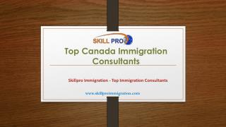 Top Canada Immigration Consultants - Skillpro Immigration