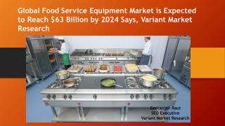 Global Food Service Equipment Market is estimated to reach $63 billion by 2024