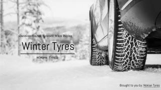 Questions To Ask Yourself When Buying Winter Tyres