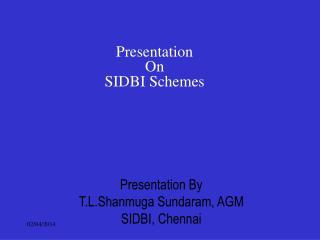 Presentation On SIDBI Schemes