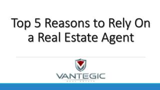 Top 5 Reasons to Rely On a Real Estate Agent