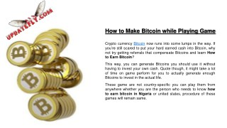 How to Make Bitcoin while Playing Game