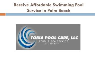 Receive Affordable Swimming Pool Service in Palm Beach
