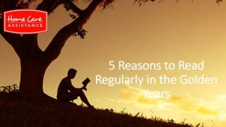5 Reasons to Read Regularly in the Golden Years