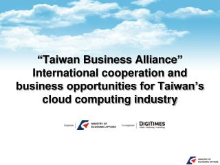 """ Taiwan Business Alliance "" International cooperation and business opportunities for Taiwan's cloud computing ind"