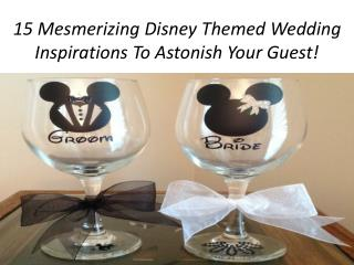 15 Mesmerizing Disney Themed Wedding Inspirations To Astonish Your Guest!!!