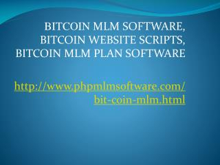 Bitcoin MLM Software, Bitcoin Website Scripts, Bitcoin MLM Plan Software