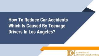 How To Reduce Car Accidents Which is Caused by Teenage Drivers in Los Angeles?